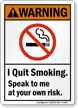 I Quit Smoking ANSI Warning Sign