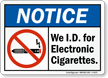 We I.D. For Electronic Cigarettes Sign With Graphic