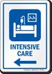 Intensive Care Left Arrow Hospital Sign