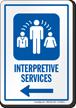 Interpretive Services Left Arrow Hospital Sign