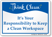 Its Responsibility To Keep Workplace Clean Sign