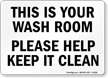 Please Help Keep Wash Room Clean Sign