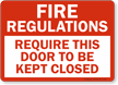 Fire Regulations Require Door Closed Sign