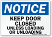 Notice Door Closed Loading Unloading Sign