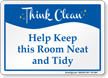 Help Keep This Room Neat And Tidy Sign