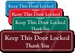 Keep This Door Locked ShowCase Wall Sign