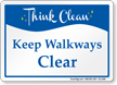 Keep Walkways Clear Think Clean Sign