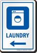 Laundry Left Arrow Hospital Sign