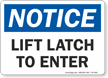Lift Latch To Enter OSHA Notice Sign