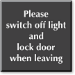 Switch Off Light And Lock Door Engraved Sign