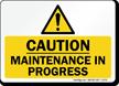 Maintenance In Progress Caution Sign