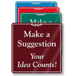 Make A Suggestion Your Idea Counts ShowCase Sign