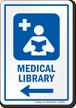 Medical Library Left Arrow Hospital Sign