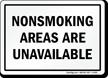 NONSMOKING AREAS ARE UNAVAILABLE