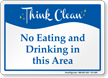 No Eating And Drinking Area Think Clean Sign