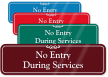 No Entry During Services ShowCase Wall Sign