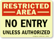 Restricted Area: No Entry Unless Authorized Sign