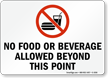 No Food or Beverage Allowed Beyond Sign