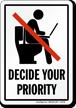 Decide Your Priority No Laptop In Restroom Sign