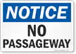Notice No Passageway Sign
