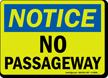 Notice: No Passageway
