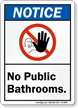 No Public Bathrooms Notice Sign