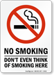 No Smoking Don't Even Think Of Smoking Here  Sign