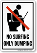 No Surfing Only Dumping Funny Bathroom Sign