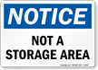 Not A Storage Area OSHA Notice Sign