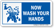 Now Wash Your Hands Sign
