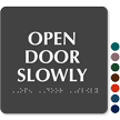 Open Door Slowly TactileTouch™ Sign with Braille