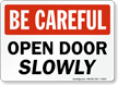 Open Door Slowly Sign