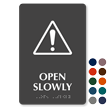 Open Slowly Caution Symbol TactileTouch™ Sign with Braille