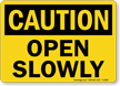 Caution Open Slowly Sign