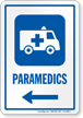 Paramedics Left Arrow Hospital Sign
