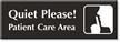 Quiet Please Patient Care Area Select-a-Color Engraved Sign