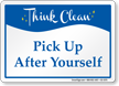 Pick Up After Yourself Think Clean Sign