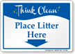 Please Litter Here Think Clean Sign