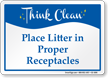 Please Litter In Proper Receptacles Sign