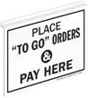 Place To Go Orders & Pay Here Z Sign for Ceiling 2 Sided