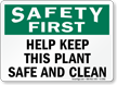 Safety First Help Keep Safe Clean Sign
