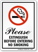 Please Extinguish Before Entering No Smoking Sign