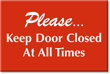 Please Keep Door Closed At All Times Sign