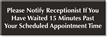 Notify Receptionist 15 Minutes Past Appointment Time Sign
