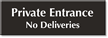 Private Entrance No Deliveries Select-A-Color Engraved Sign