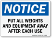 Put Weights, Equipment Away After Use Sign