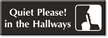 Quiet Please In The Hallways Engraved Sign
