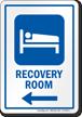 Recovery Room Left Arrow Hospital Sign