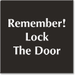 Remember Lock The Door Engraved Sign