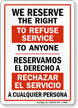 Bilingual We Reserve Right To Refuse Service Sign